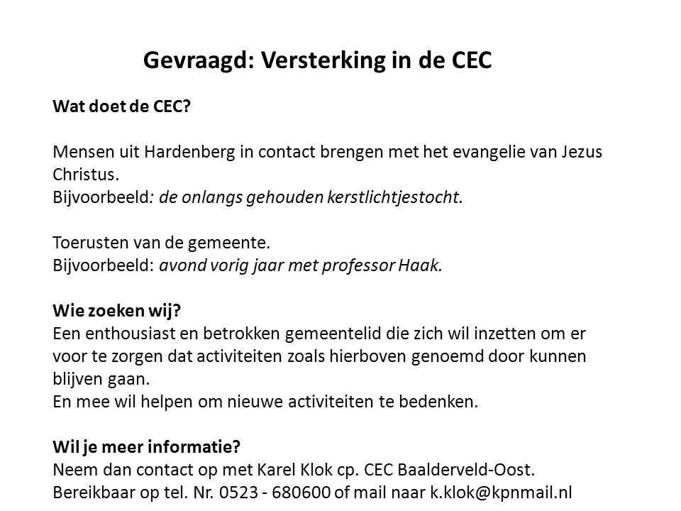 Gevraagd: Versterking in de CEC Wat doet de CEC? Mensen uit Hardenberg in contact brengen met het evangelie van Jezus Christus. Bijvoorbeeld: de onlan