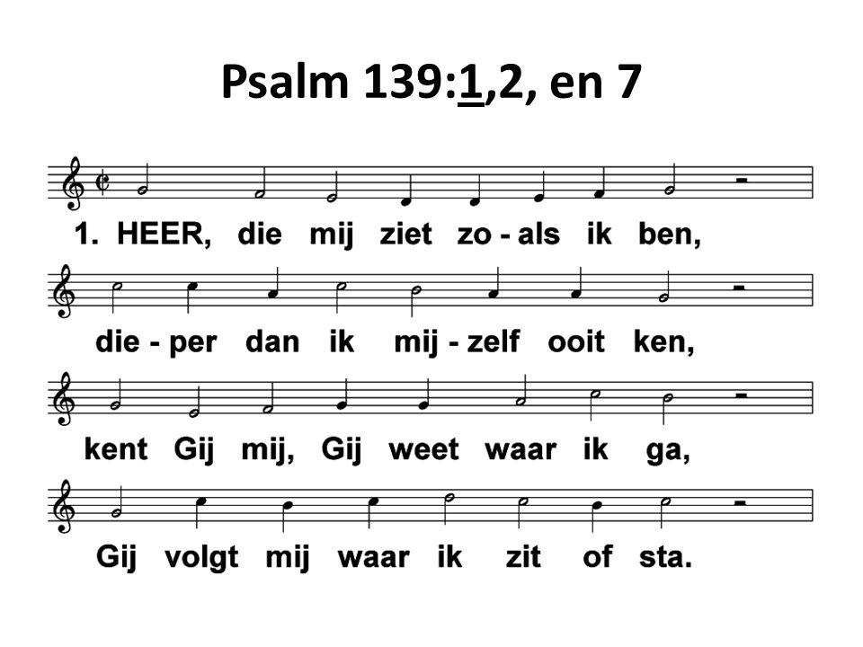Psalm 139:1,2, en 7