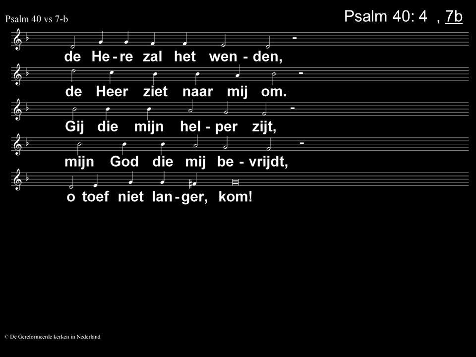 Psalm 40: 4a, 7b