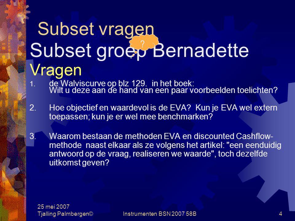 25 mei 2007 Tjalling Palmbergen©Instrumenten BSN 2007 58B3 Subset vragen Subset groep 1 1.