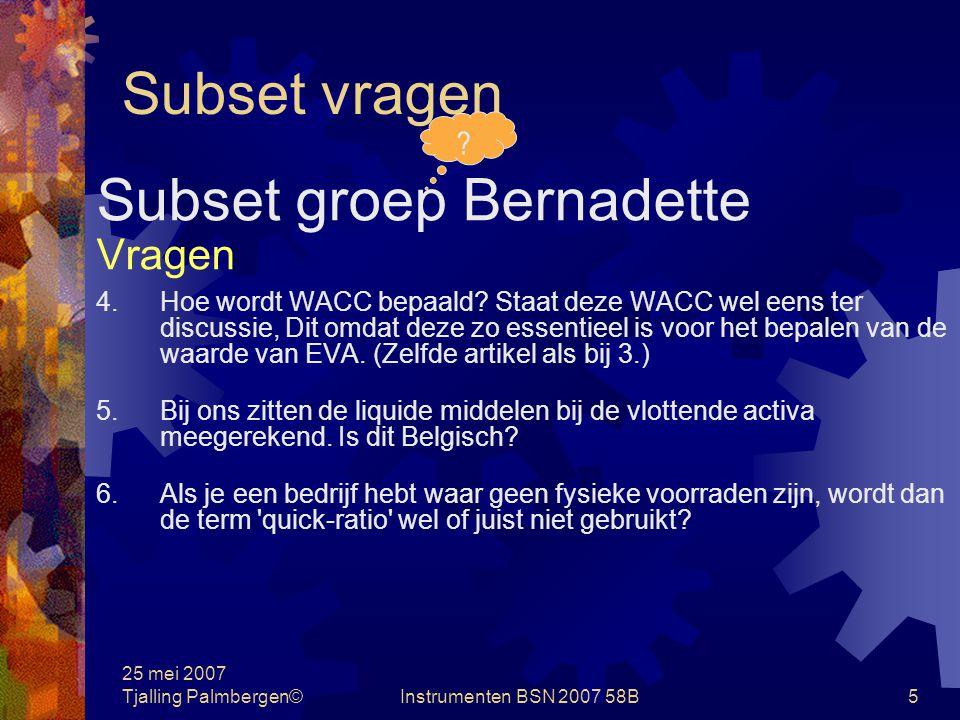 25 mei 2007 Tjalling Palmbergen©Instrumenten BSN 2007 58B4 Subset vragen Subset groep Bernadette Vragen 1.