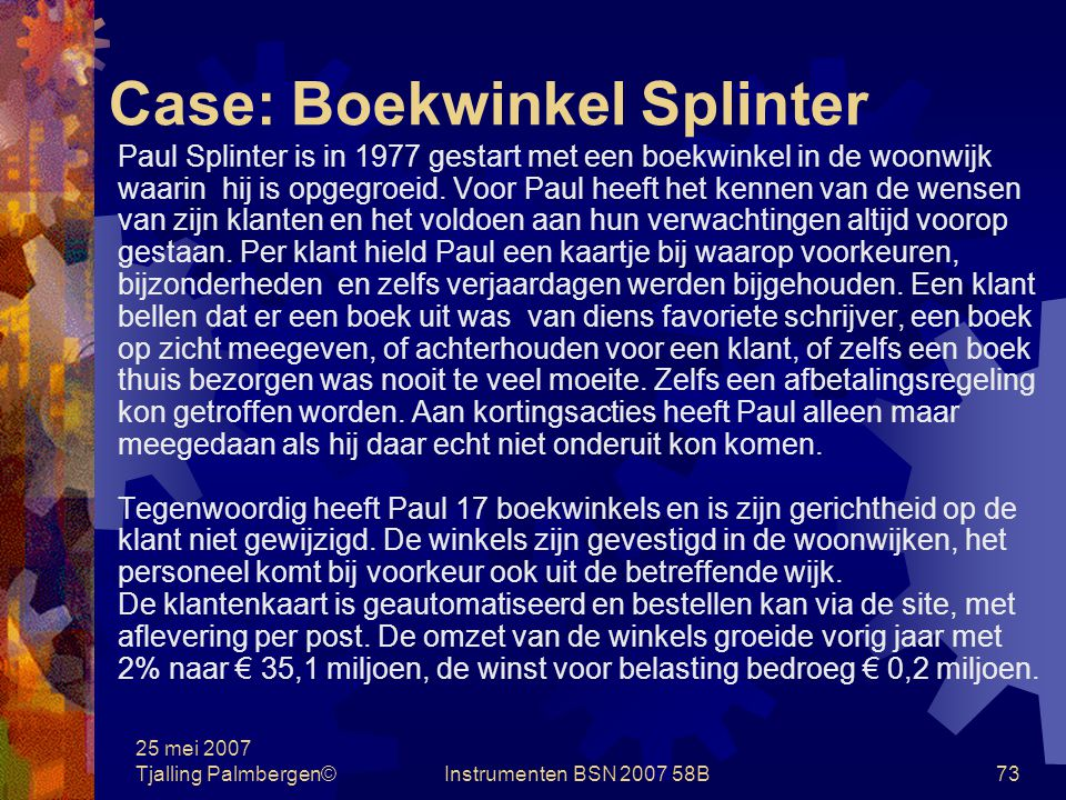 25 mei 2007 Tjalling Palmbergen©Instrumenten BSN 2007 58B72 Case: BLM N.V.