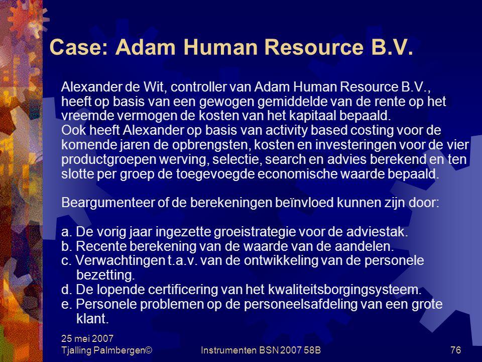 25 mei 2007 Tjalling Palmbergen©Instrumenten BSN 2007 58B75 Case: Holycamp B.V.