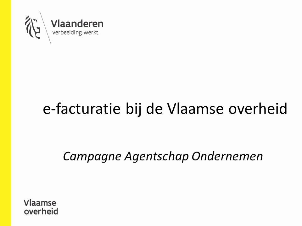 e-facturatie bij de Vlaamse overheid Campagne Agentschap Ondernemen