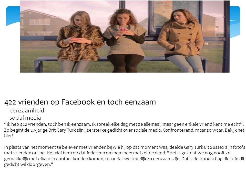 """422 vrienden op Facebook en toch eenzaam eenzaamheid social media """"Ik heb 422 vrienden, toch ben ik eenzaam. Ik spreek elke dag met ze allemaal, maar"""