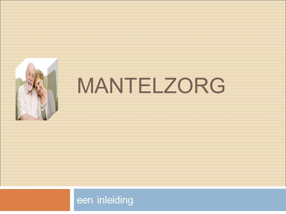 MANTELZORG definitie  zorg die niet op basis van een dienstverlenend beroep wordt verleend aan mensen uit de sociale omgeving, waarbij de sociale relatie de basis vormt van het zorgverlenen  informele hulp bij langdurige ziekte of handicaps, meestal ter aanvulling op de zorg van professionals