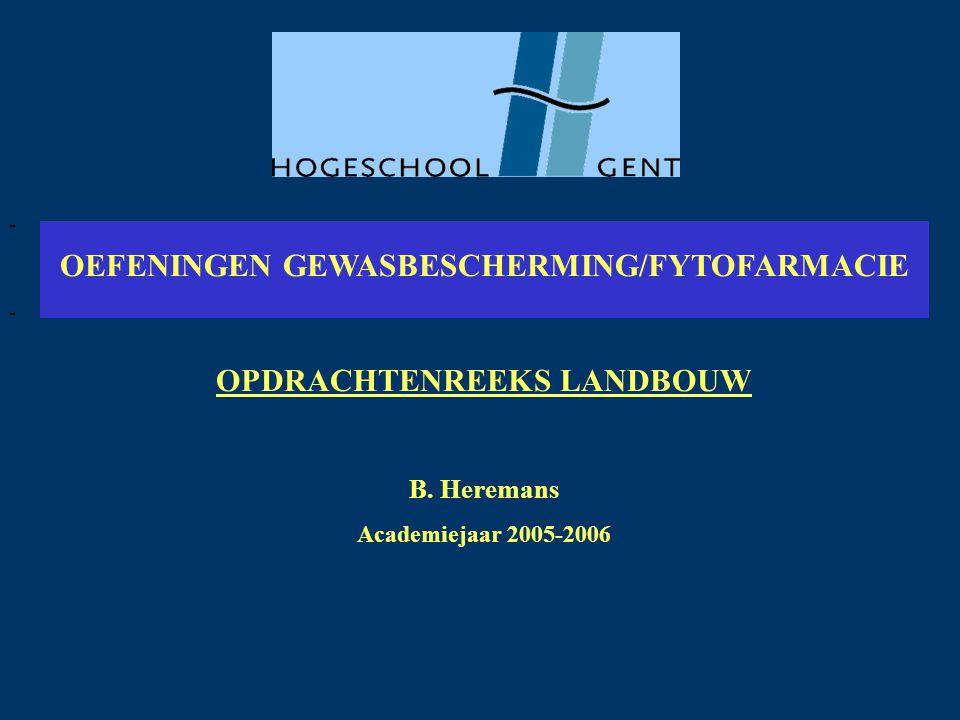 OEFENINGEN GEWASBESCHERMING/FYTOFARMACIE OPDRACHTENREEKS LANDBOUW B.