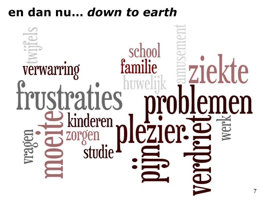 7 en dan nu… down to earth