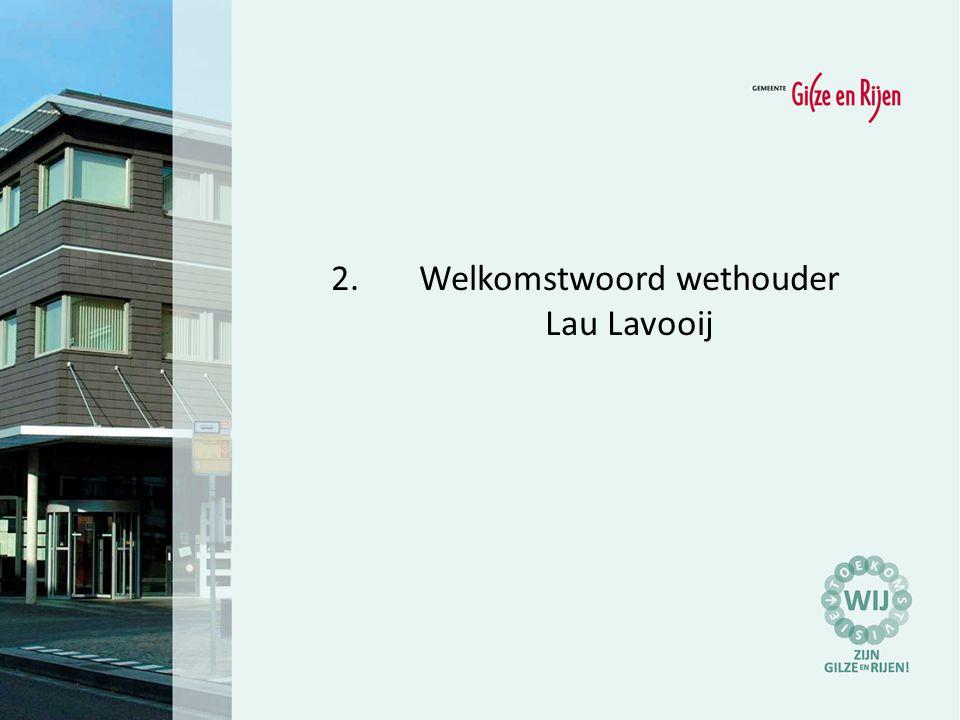 2.Welkomstwoord wethouder Lau Lavooij