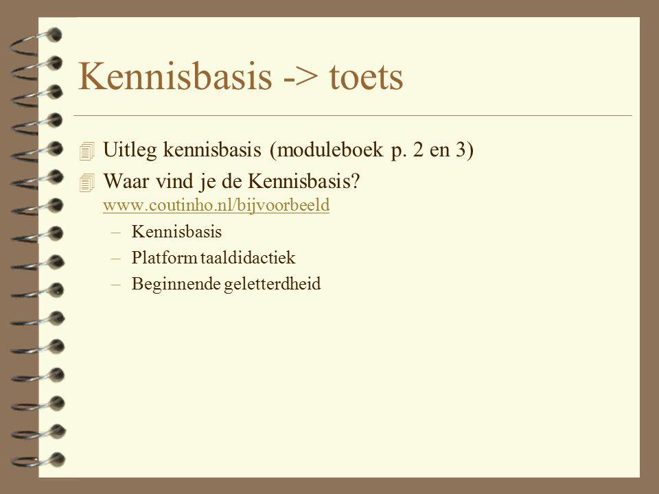 Kennisbasis -> toets 4 Uitleg kennisbasis (moduleboek p. 2 en 3) 4 Waar vind je de Kennisbasis? www.coutinho.nl/bijvoorbeeld www.coutinho.nl/bijvoorbe