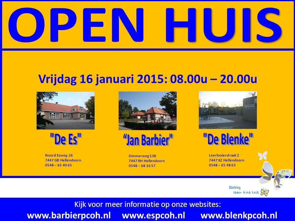 Vrijdag 16 januari 2015: 08.00u – 20.00u Kijk voor meer informatie op onze websites: www.barbierpcoh.nl www.espcoh.nl www.blenkpcoh.nl Noord Esweg 26