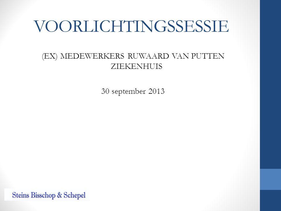 VOORLICHTINGSSESSIE (EX) MEDEWERKERS RUWAARD VAN PUTTEN ZIEKENHUIS 30 september 2013