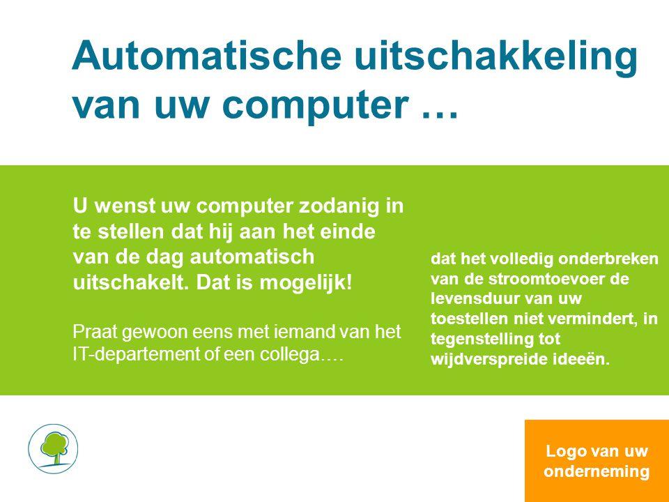 Automatische uitschakkeling van uw computer … U wenst uw computer zodanig in te stellen dat hij aan het einde van de dag automatisch uitschakelt.