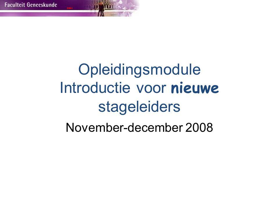 Opleidingsmodule Introductie voor nieuwe stageleiders November-december 2008