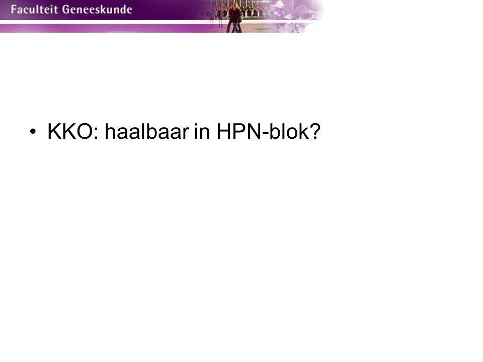 KKO: haalbaar in HPN-blok?