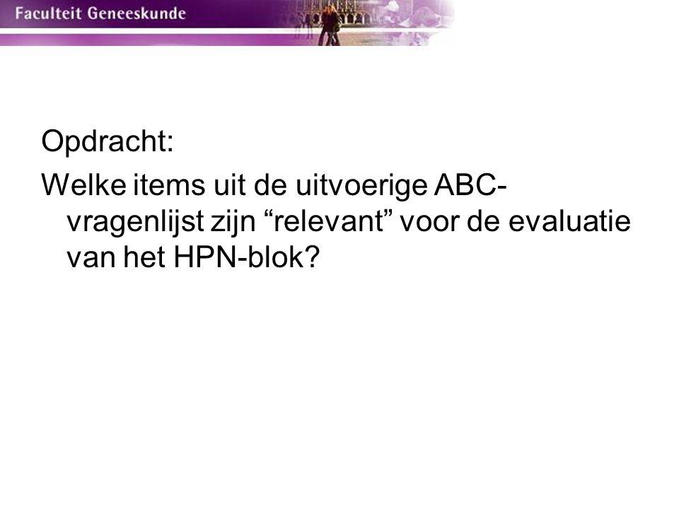 """Opdracht: Welke items uit de uitvoerige ABC- vragenlijst zijn """"relevant"""" voor de evaluatie van het HPN-blok?"""