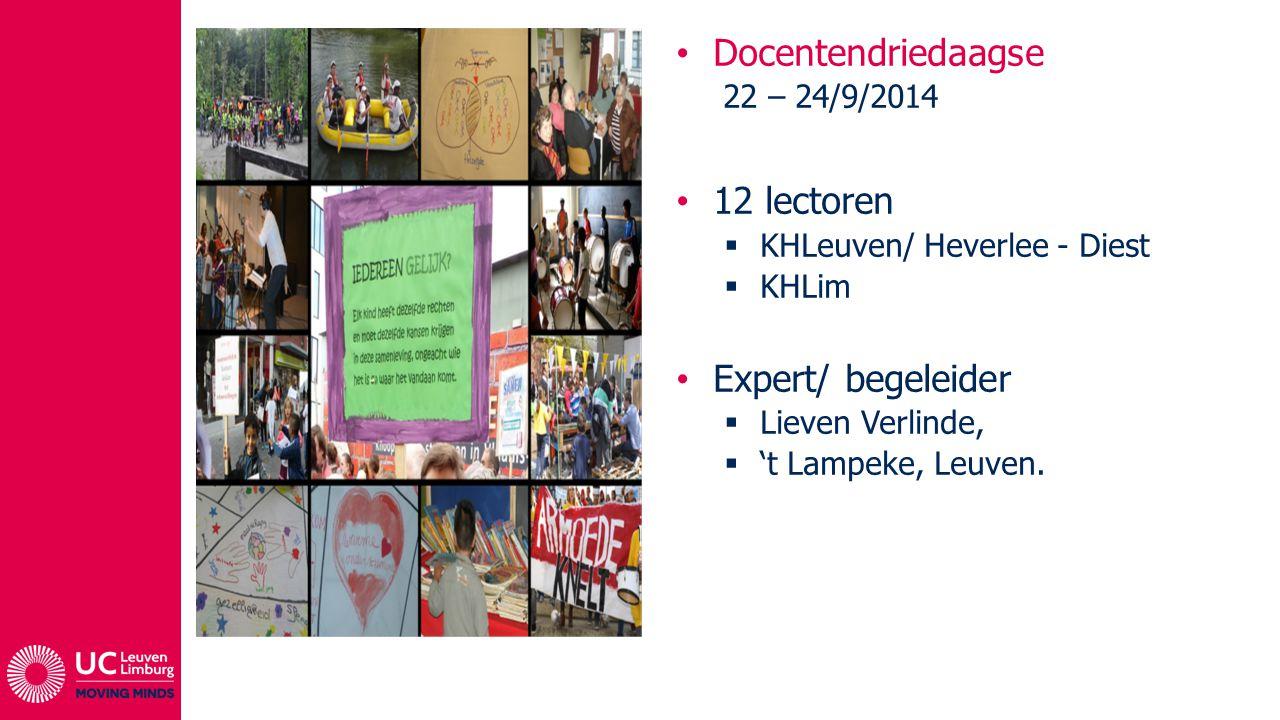 Docentendriedaagse 22 – 24/9/2014 12 lectoren  KHLeuven/ Heverlee - Diest  KHLim Expert/ begeleider  Lieven Verlinde,  't Lampeke, Leuven.
