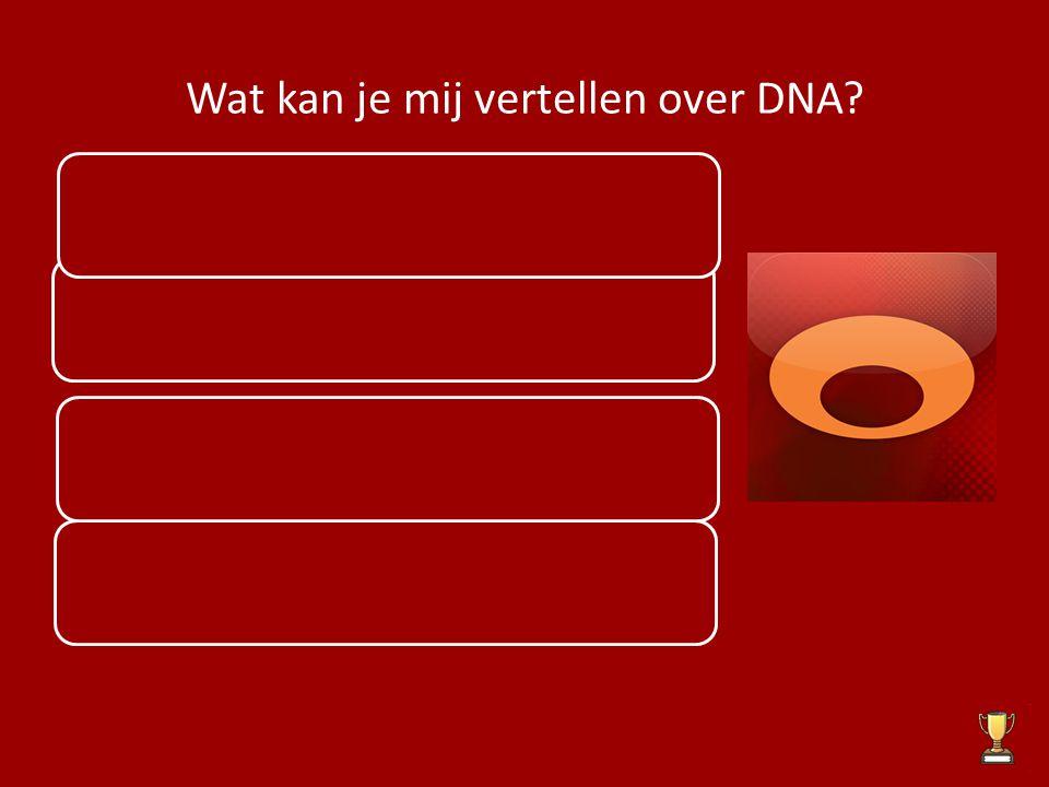 Wat kan je mij vertellen over DNA? Ontdekt in de jaren '50 Voor iedereen verschillend Genetica (genetische code) Het zit in alle lichaamsdelen