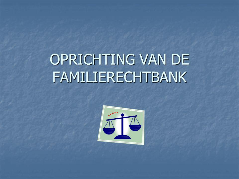 OPRICHTING VAN DE FAMILIERECHTBANK