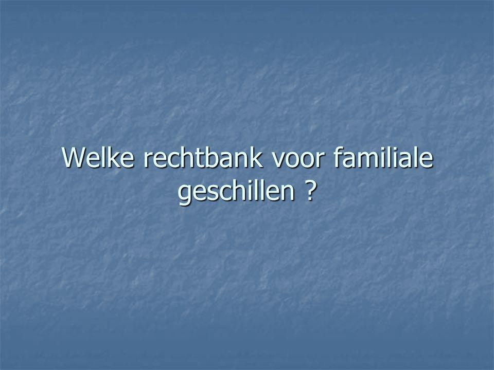 Rechtbank van eerste aanleg Omvorming van de Jeugdrechtbank in Familierechtbank, samengesteld uit 2 kamers : Omvorming van de Jeugdrechtbank in Familierechtbank, samengesteld uit 2 kamers :  Familiekamer  Jeugdbeschermingskamer