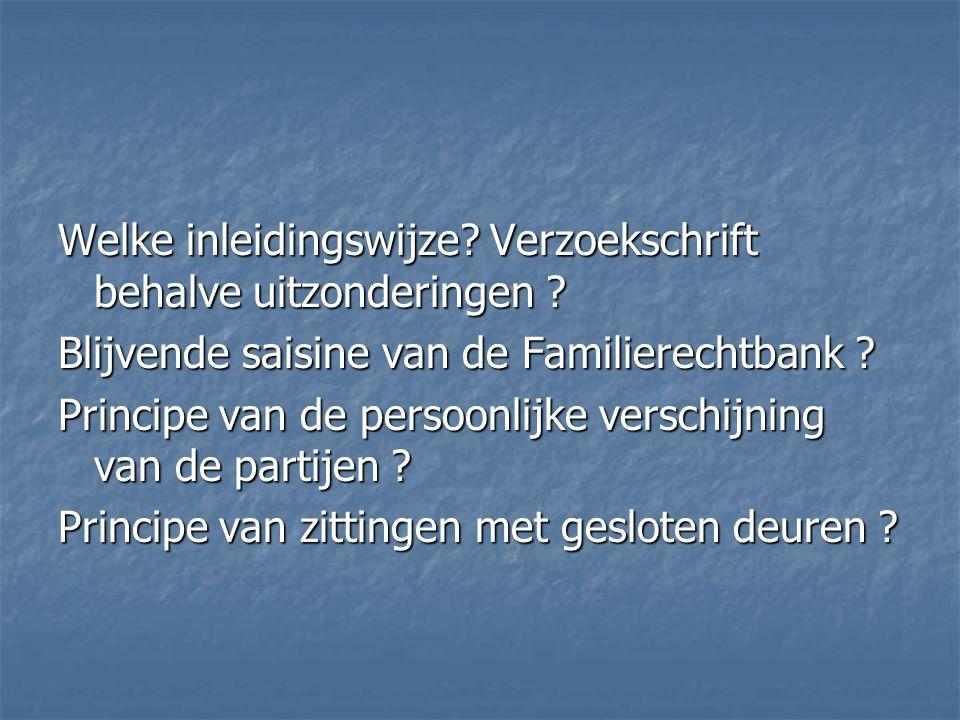  Enige « familiale » bevoegdheden niet toegewezen aan Familierechtbank maar aan Vrederechter - artikel 223 : dringende en voorlopige maatregelen tussen echtgenoten - artikel 1479 : dringende en voorlopige maatregelen tussen wettelijk samenwonenden - uitbreiding naar feitelijk samenwonenden Beperking geldigheidsduur maatregelen: EEN JAAR