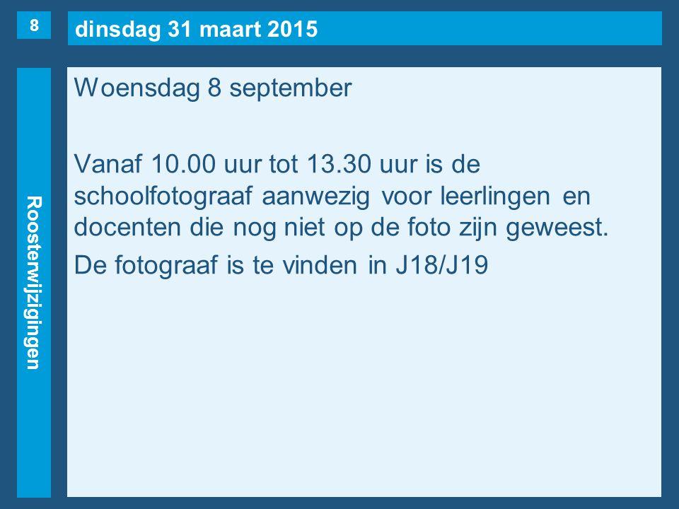 dinsdag 31 maart 2015 Roosterwijzigingen Donderdag 9 september 1evrij2L, 2Y, 3HB.