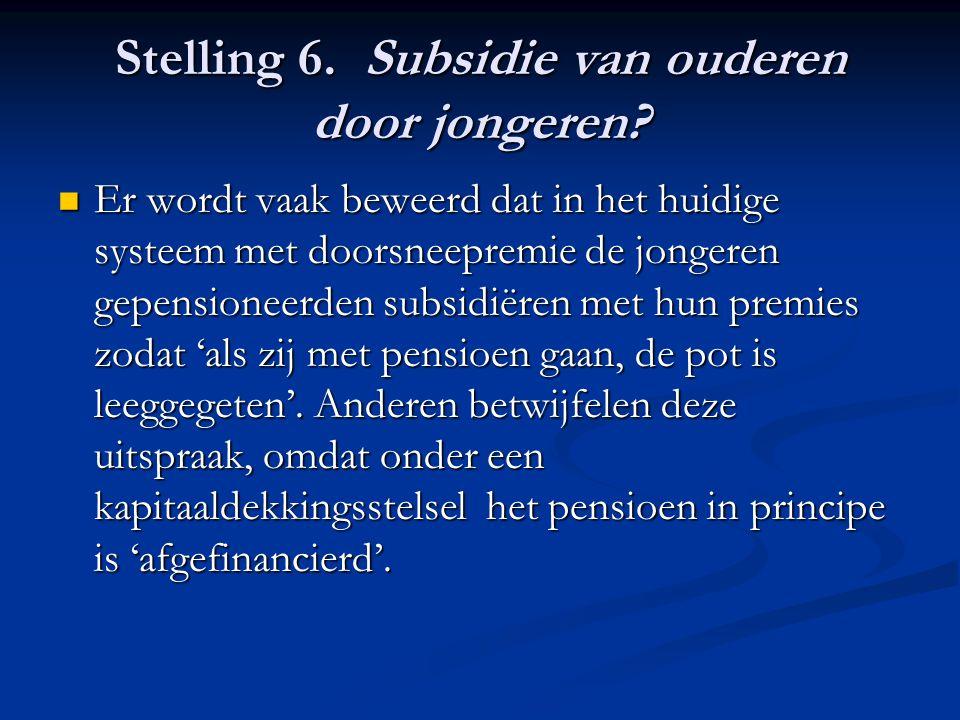 Stelling 6. Subsidie van ouderen door jongeren.