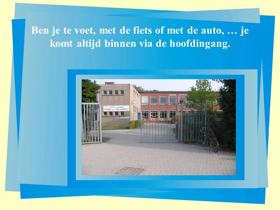 Ben je te voet, met de fiets of met de auto, … je komt altijd binnen via de hoofdingang.