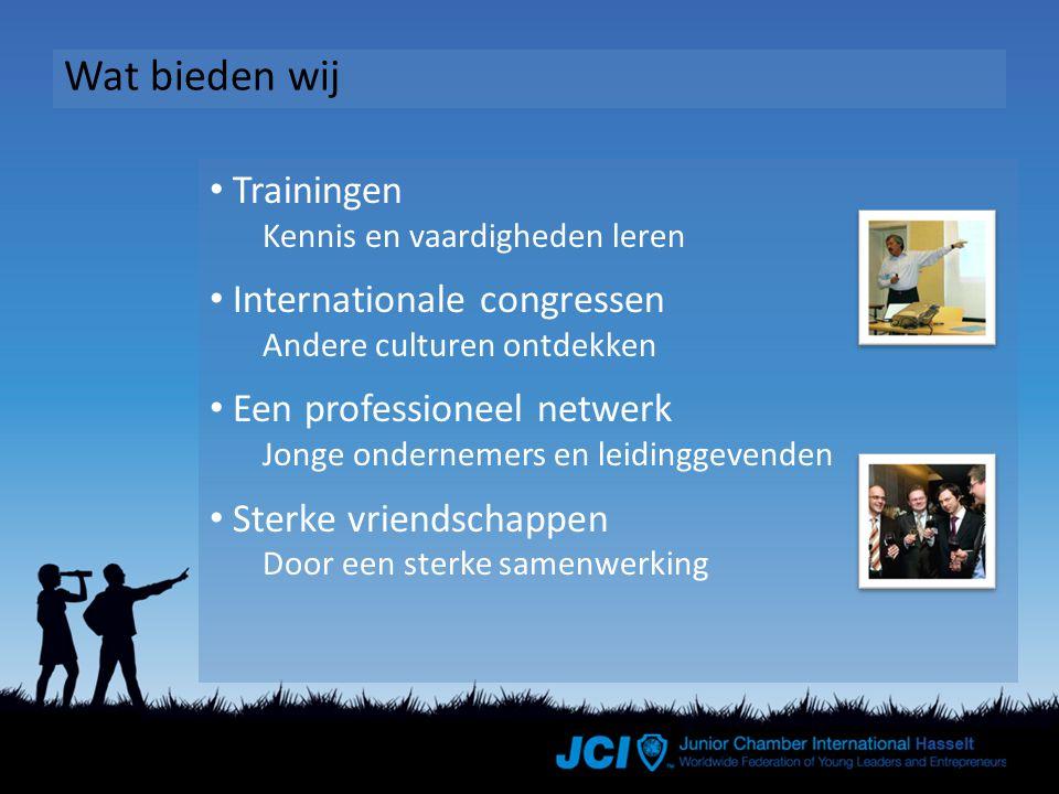 Wat bieden wij Trainingen Kennis en vaardigheden leren Internationale congressen Andere culturen ontdekken Een professioneel netwerk Jonge ondernemers en leidinggevenden Sterke vriendschappen Door een sterke samenwerking