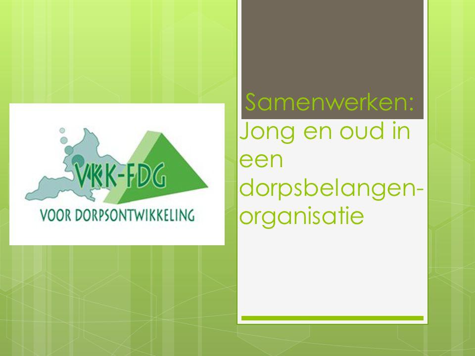 Programma  Uitkomsten leeftijdsverdeling dorpsraad/dorpsbelangenorganisatie  Aan de slag.