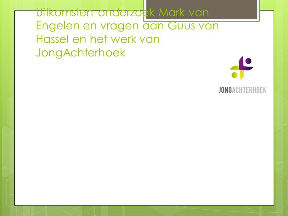 Uitkomsten onderzoek Mark van Engelen en vragen aan Guus van Hassel en het werk van JongAchterhoek