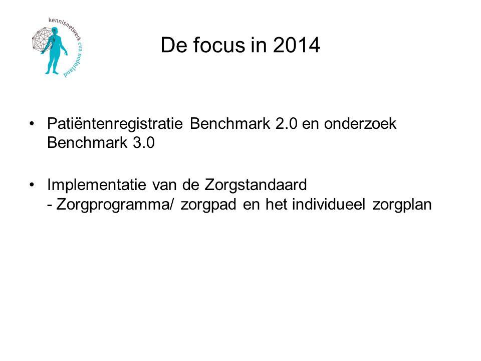 Patiëntenregistratie Benchmark 2.0 en onderzoek Benchmark 3.0 Implementatie van de Zorgstandaard - Zorgprogramma/ zorgpad en het individueel zorgplan De focus in 2014