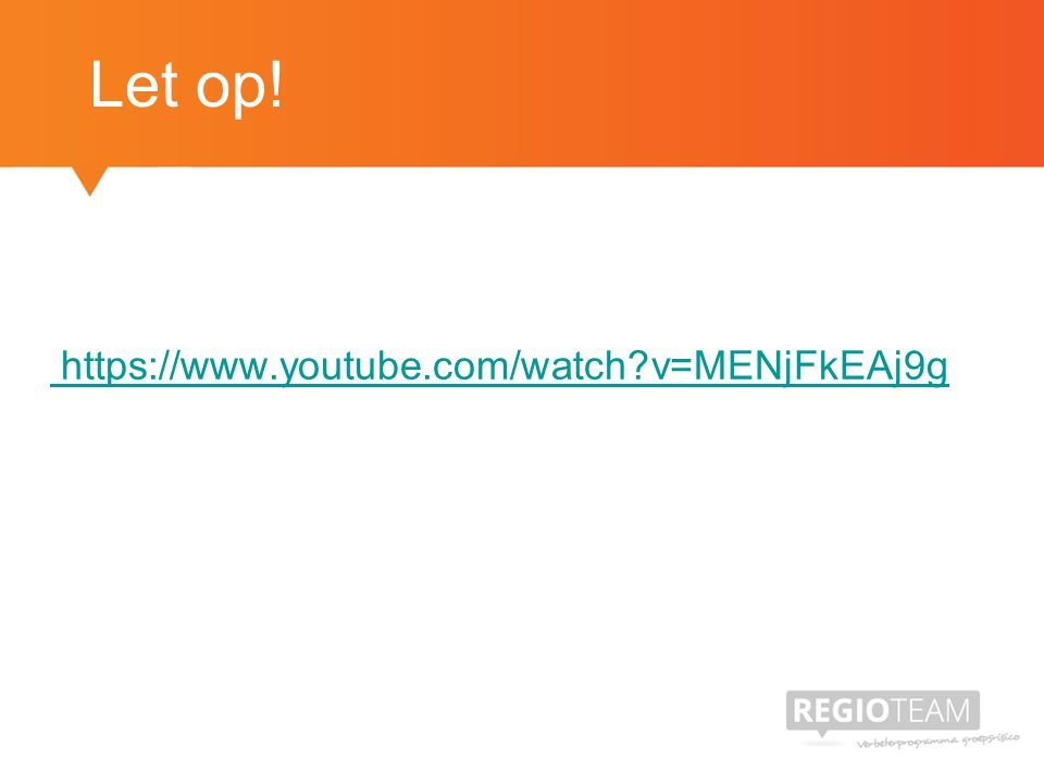 https://www.youtube.com/watch v=MENjFkEAj9g Let op!