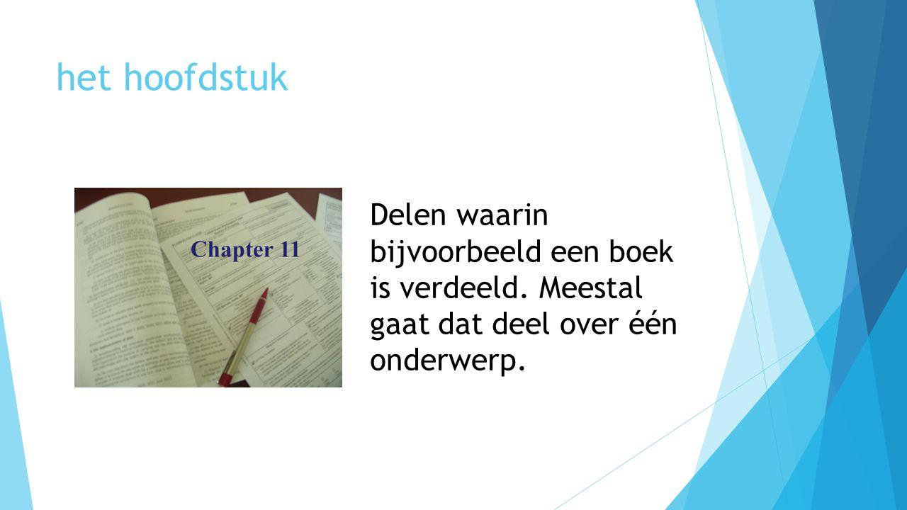 het hoofdstuk Delen waarin bijvoorbeeld een boek is verdeeld. Meestal gaat dat deel over één onderwerp.