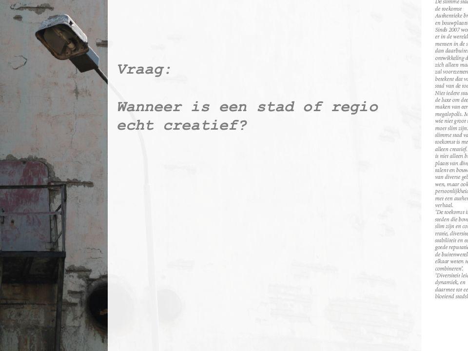 Vraag: Wanneer is een stad of regio echt creatief?