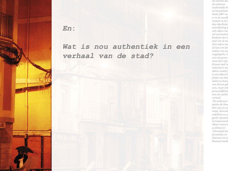 En: Wat is nou authentiek in een verhaal van de stad?