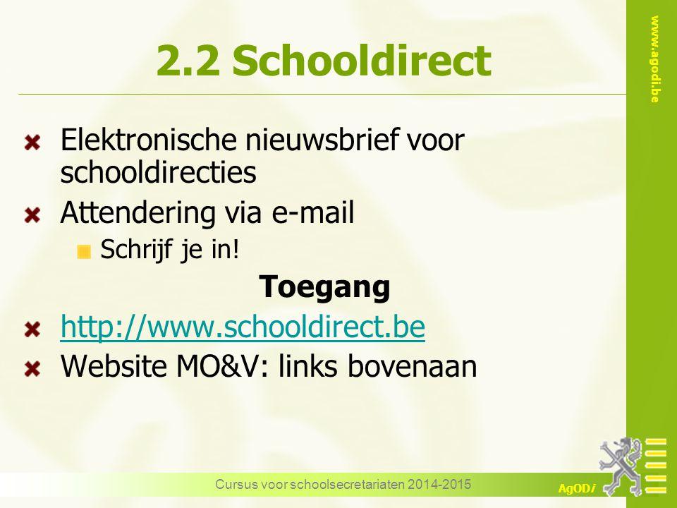 www.agodi.be AgODi Cursus voor schoolsecretariaten 2014-2015 2.2 Schooldirect Elektronische nieuwsbrief voor schooldirecties Attendering via e-mail Schrijf je in.