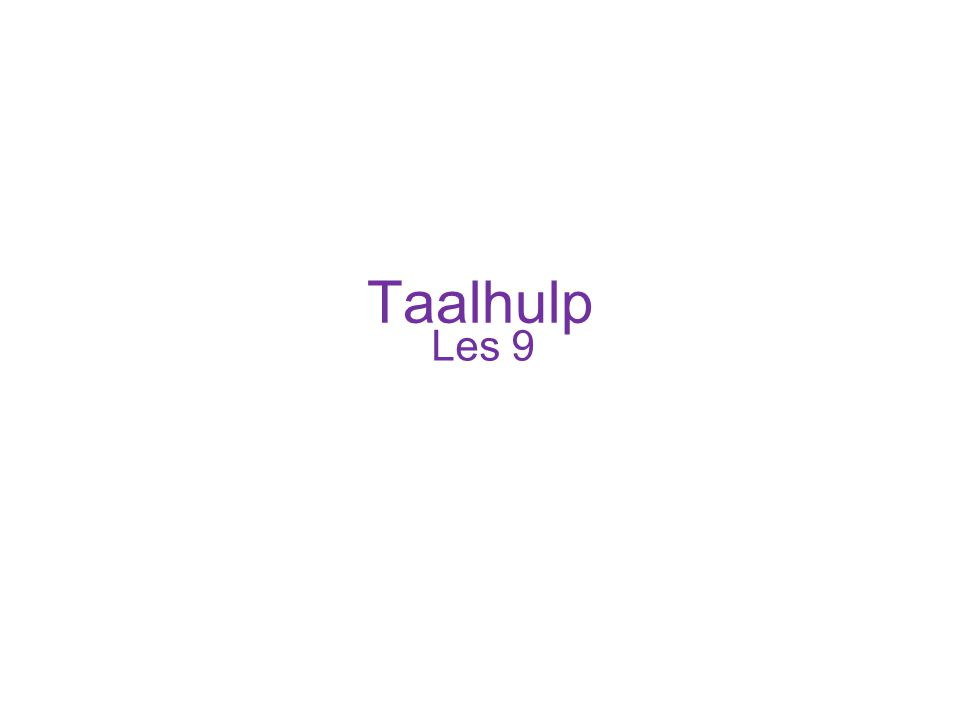 Taalhulp Les 9