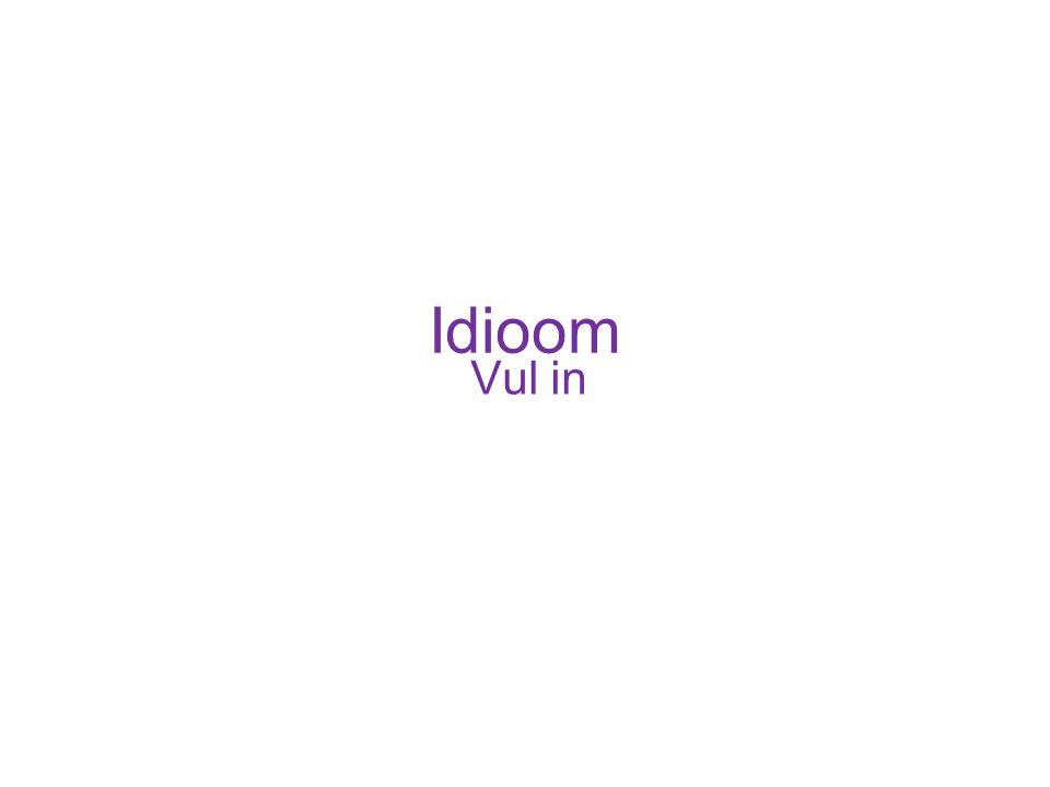 Idioom Vul in