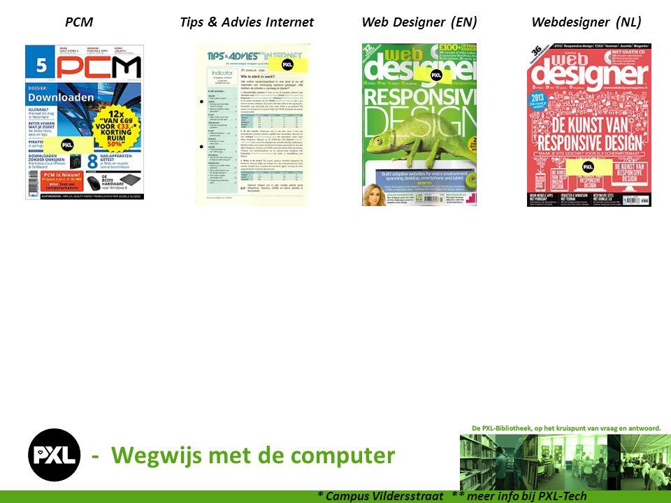 PCMTips & Advies InternetWeb Designer (EN)Webdesigner (NL) - Wegwijs met de computer * Campus Vildersstraat ** meer info bij PXL-Tech