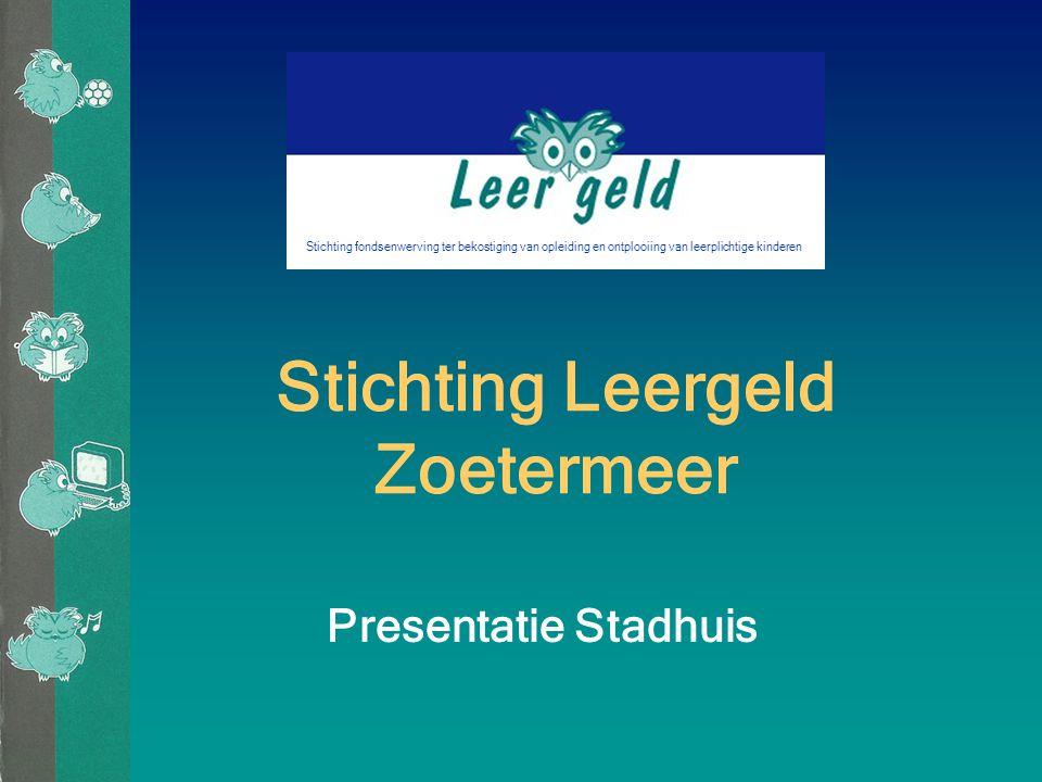 Stichting Leergeld Zoetermeer Presentatie Stadhuis Stichting fondsenwerving ter bekostiging van opleiding en ontplooiing van leerplichtige kinderen