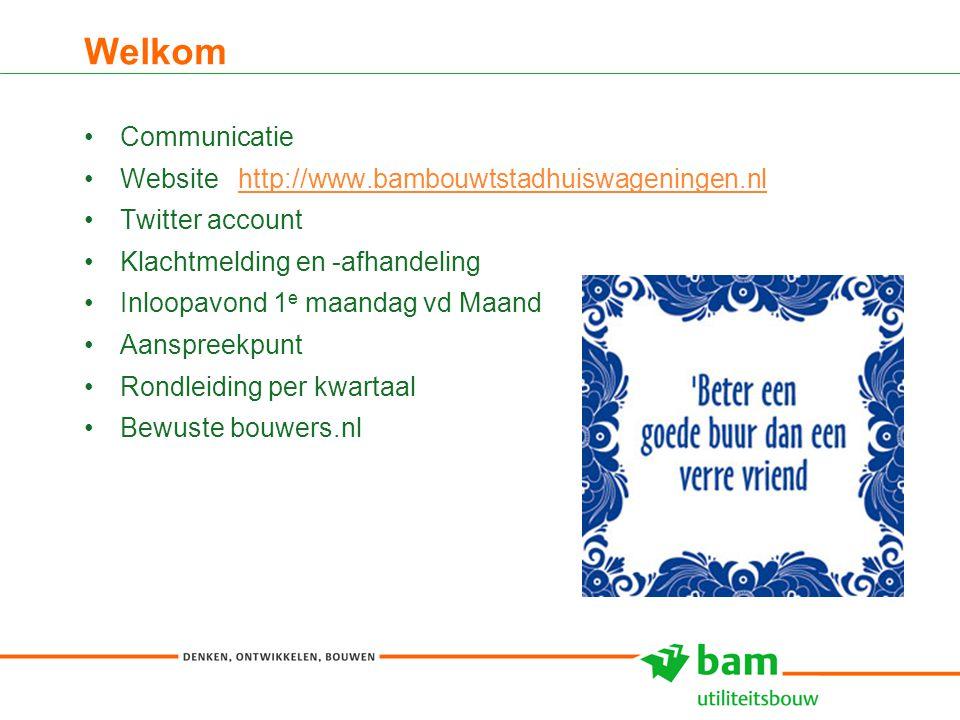 Welkom 3 Communicatie Website http://www.bambouwtstadhuiswageningen.nlhttp://www.bambouwtstadhuiswageningen.nl Twitter account Klachtmelding en -afhan