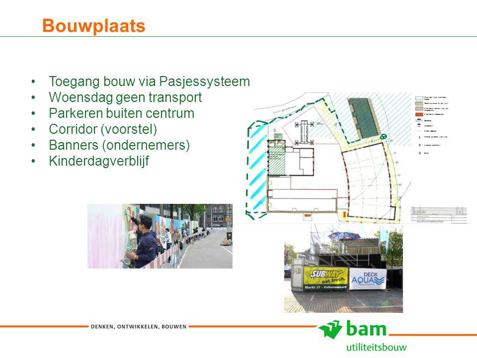 Bouwplaats 8 Toegang bouw via Pasjessysteem Woensdag geen transport Parkeren buiten centrum Corridor (voorstel) Banners (ondernemers) Kinderdagverblij