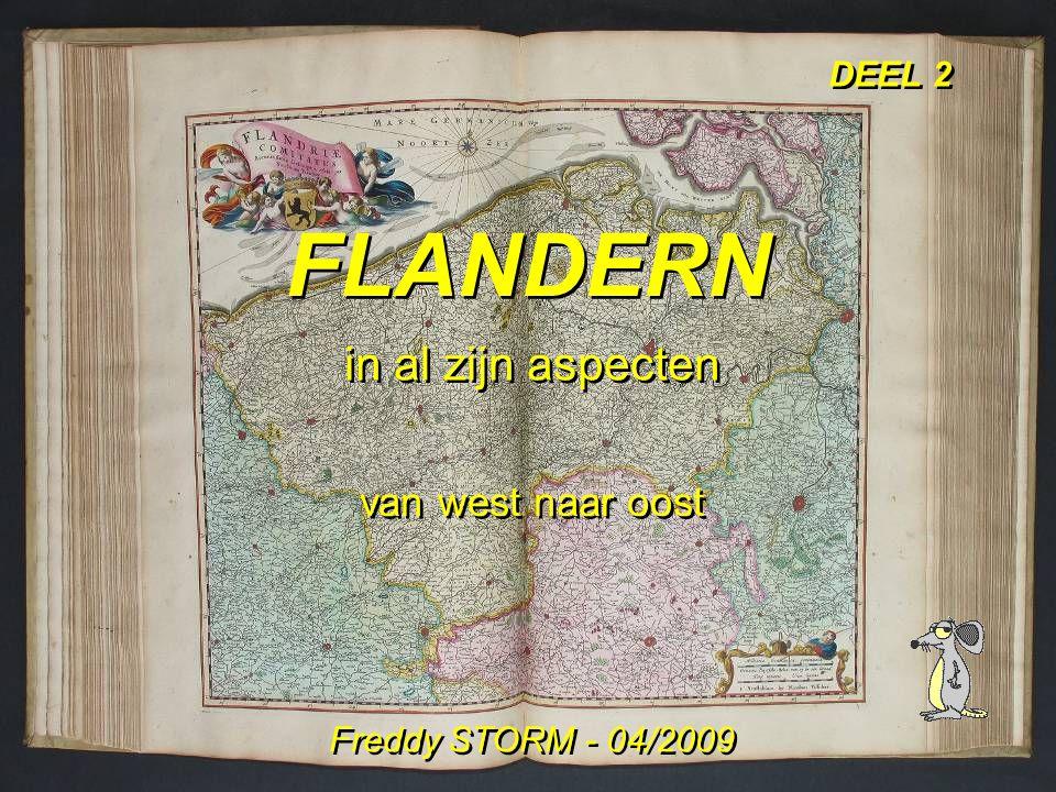 FLANDERN in al zijn aspecten van west naar oost Freddy STORM - 04/2009 DEEL 2