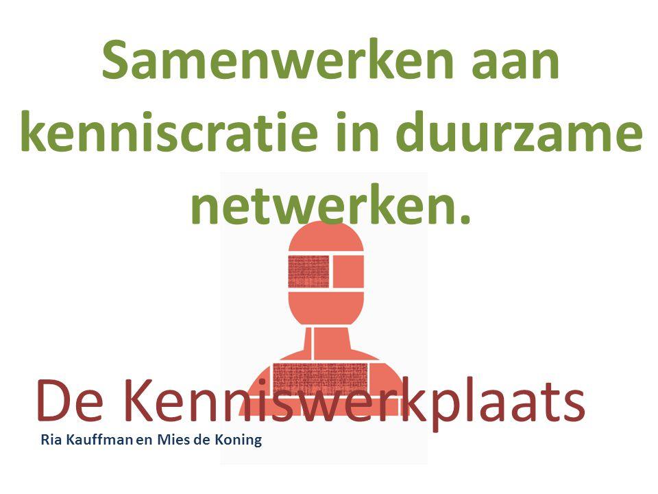 Samenwerken aan kenniscratie in duurzame netwerken.