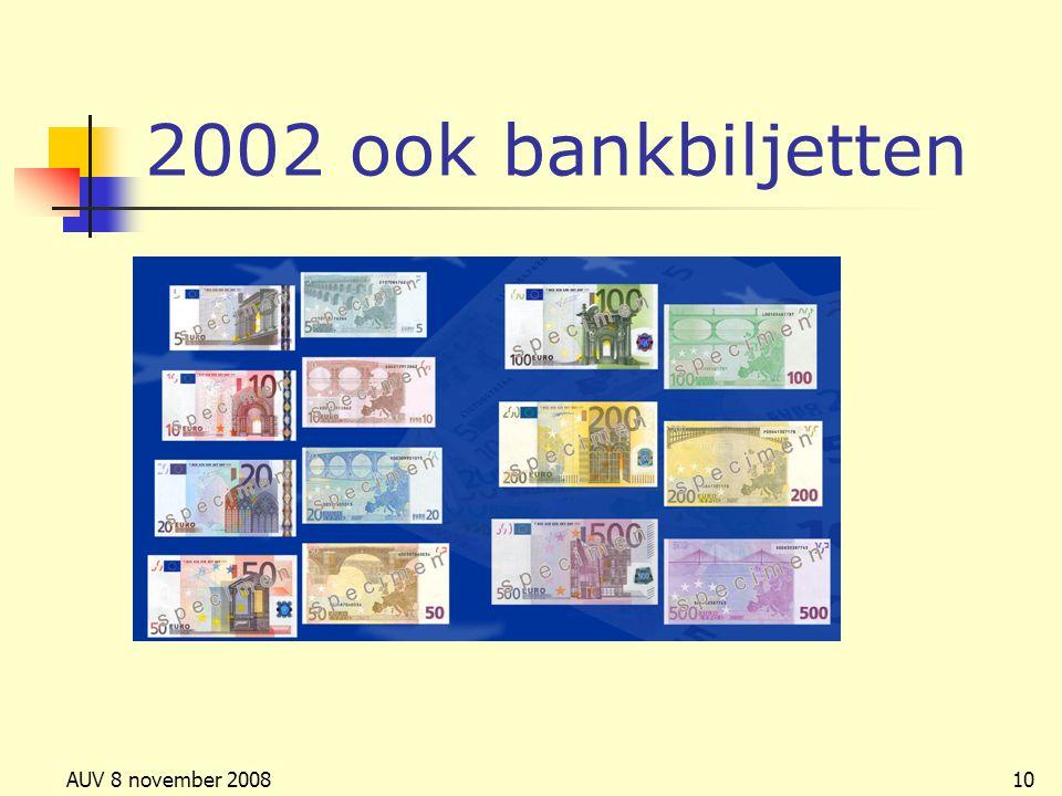 AUV 8 november 200810 2002 ook bankbiljetten