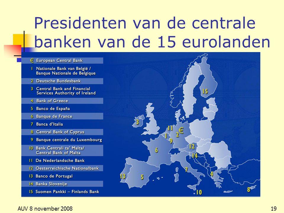 AUV 8 november 200819 Presidenten van de centrale banken van de 15 eurolanden