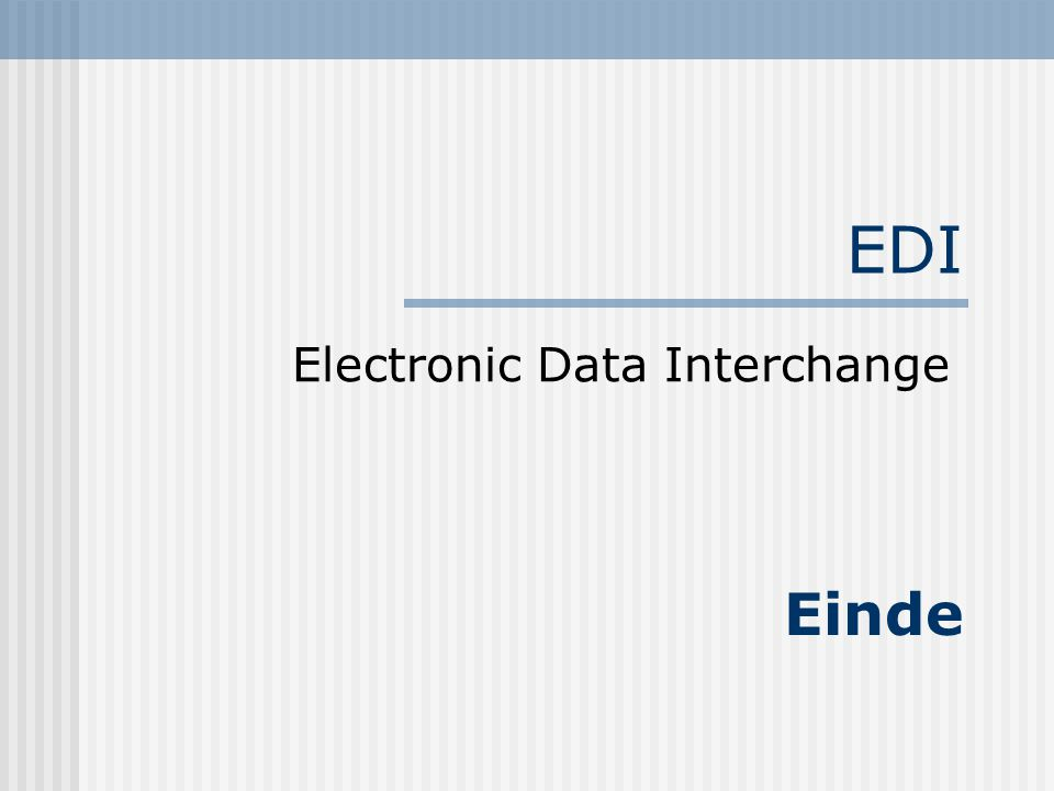 EDI Electronic Data Interchange Einde
