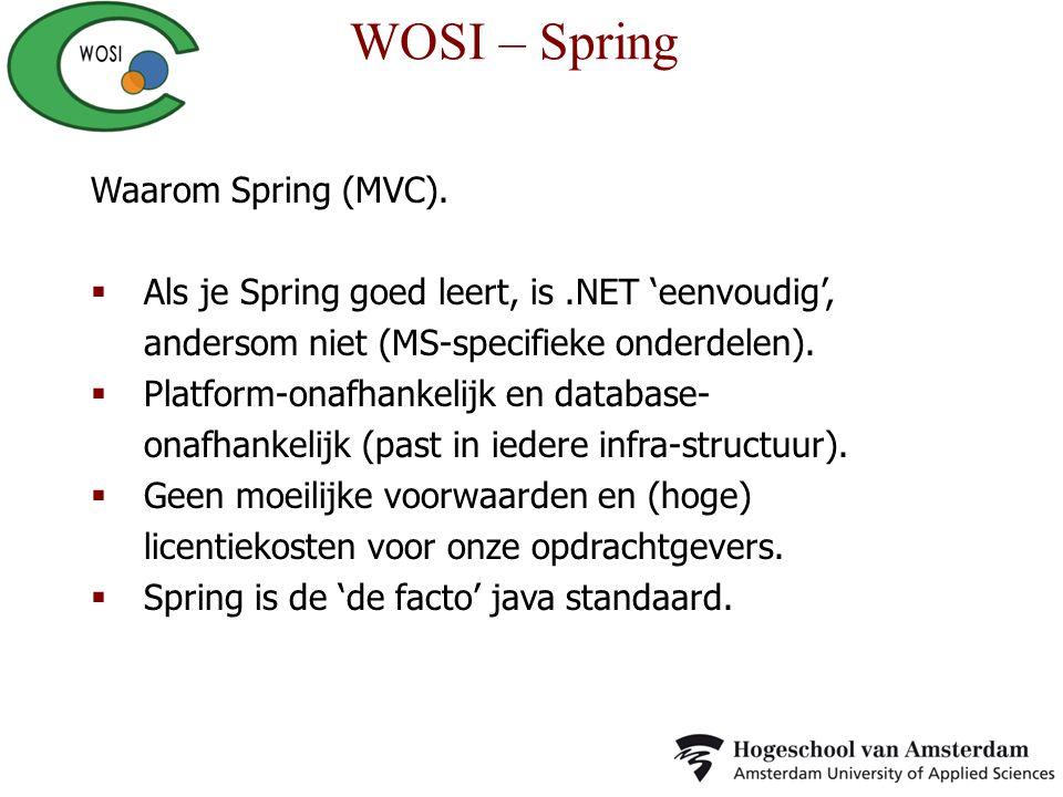 Waarom Spring (MVC)  Keuze van studenten (na onderzoek).