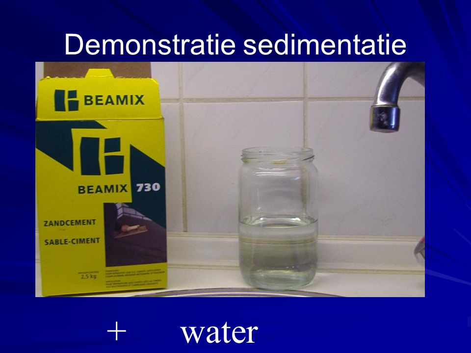 Demonstratie sedimentatie + water